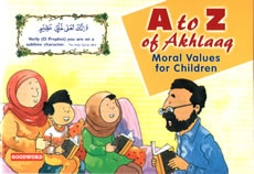 A to Z of Akhlaaq, Moral Values for Children: Sr Nafees Khan