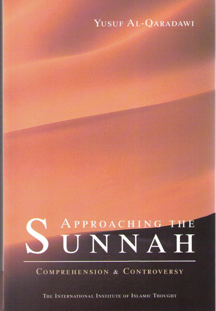 APPROACHING The SUNNAH:<f>Comprehension&Controversy (Al Qaradwi)