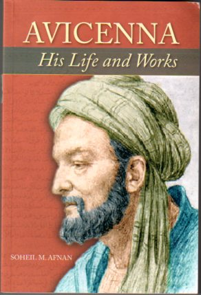 Avicenna His Life and Works, Soheil M. Afnan