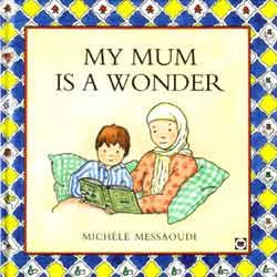 My Mum Is A Wonder By Michele Messaudi (Hardbound)