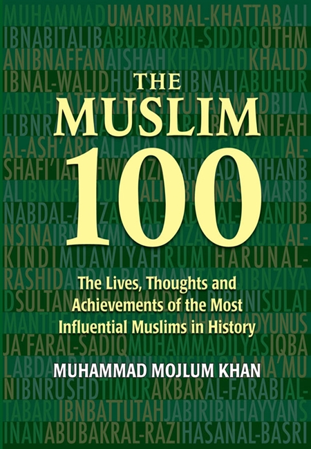 'The Muslim 100:The Lives, Thoughts and Achievements of the Most