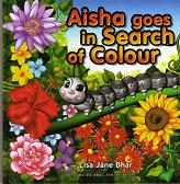 Aisha goes in Search of Colour By Lisa Jane Dhar (Hardbound)