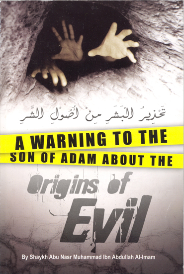A Warning To The Son Of Adam About The Origins of Evil;] Shaykh