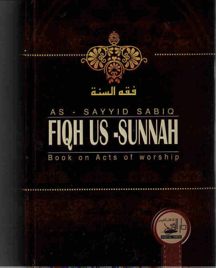 Fiqh Us-Sunnah, Act of Worship;] Sayyid Sabiq, 5 Vols/1 Book.