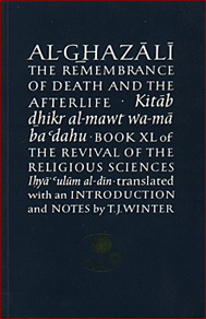 Al Ghazali on The Remembrance of Death & The Afterlife