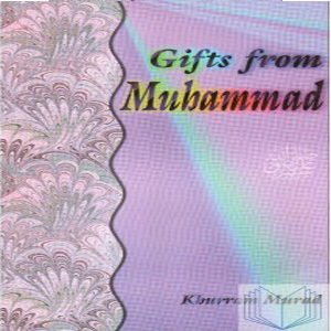 Gifts From Muhammad (PBUH) By Khurram Murad Pocket Size