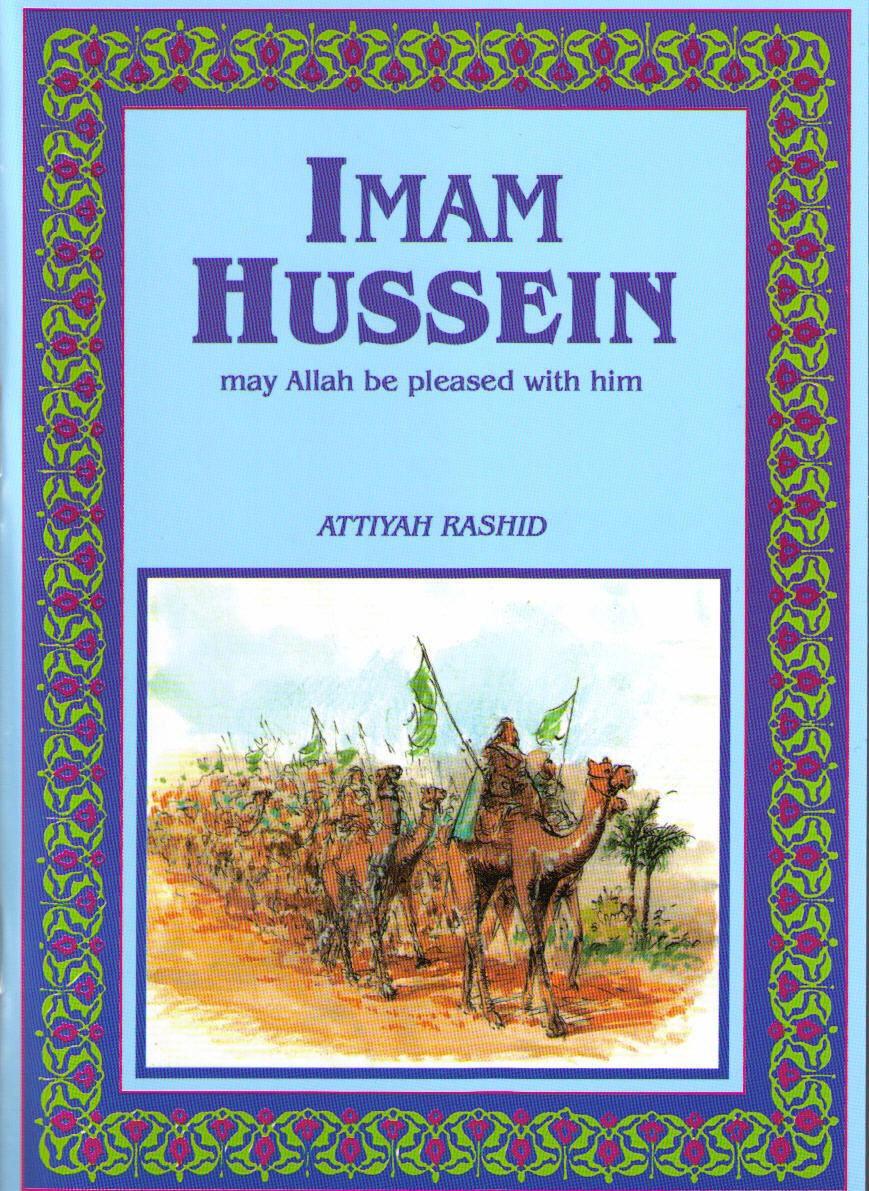Imam Hussein (RA) By Attiyah Rashid [Taha 2006 Reprint]