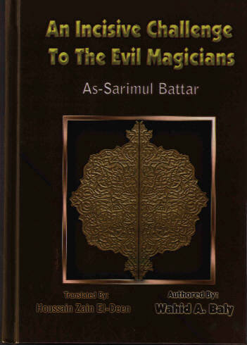 An Incisive Challenge to the Evil Magicians;] Wahid A Baly