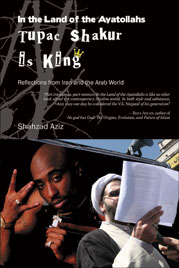 In the Land of the Ayatollahs Tupac Shakur is King: Reflections