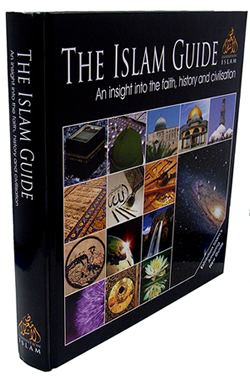 The Islam Guide An Insight into the Faith, History&Civilisation