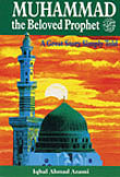 Muhammad The Beloved Prophet - A Great story Simply Told