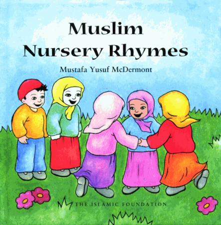 Muslim Nursery Rhymes By Mustafa Yusuf McDermont