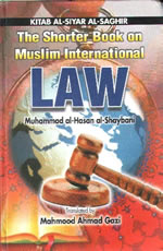 The Shorter Book on Muslim International Law (Al Shaybani)