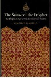 The Sunna of the Prophet: The people of fiqh Versus the people