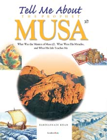 TELL ME ABOUT THE PROPHET MUSA By Saniyasnain Khan (GoodwordKid