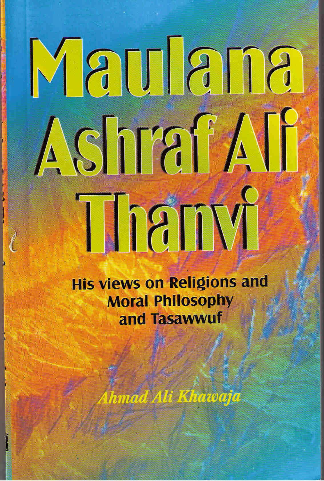 Maulana Ashraf Ali Thanwi:His views on religion, Tasawwuf and