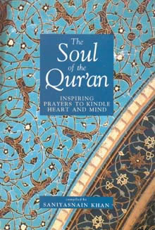THE SOUL OF THE QUR'AN Compiled: Saniyasnain Khan