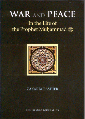 War and Peace In the Life of the Prophet Muhammad By Bashier,