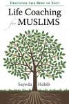 Discover the Best in You!:Life Coaching for Muslims:Sayeda Habib