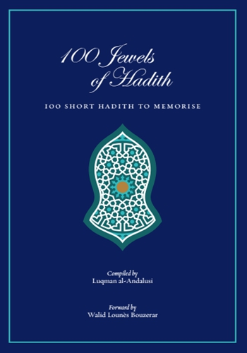 100 Jewels of Hadith:100 SHORT HADITH TO MEMORISE Arabic-English