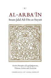 Forty Hadiths By Imam As-Suyuti Principles of Legal Judgements &