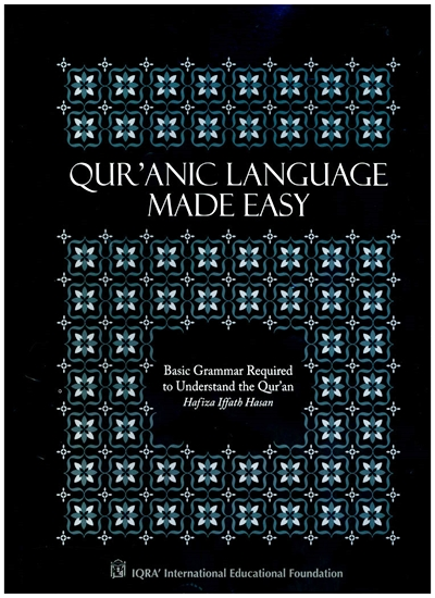 Qur'anic Language Made Easy By Hafiza Iffath Hasan, IQRA