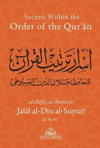 Al-Suyuti's Secrets Within the Order of the Qur'an Asrar Tartib