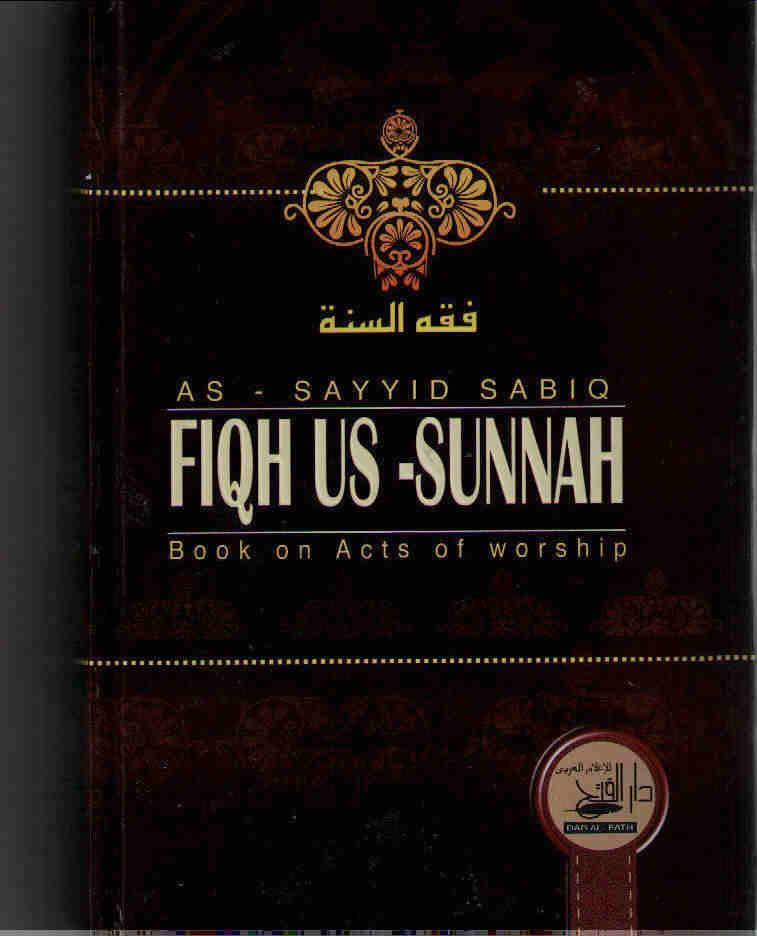 Fiqh Us-Sunnah, Act of Worship;] Sayyid Sabiq, 5 Vols/1 Book.