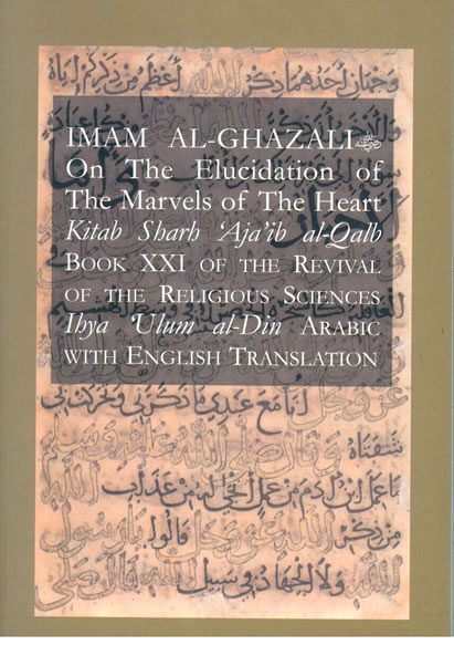 Imam Al-Ghazali,On the Elucidation of The Marvels of the Heart