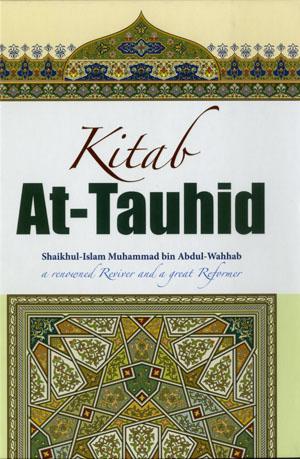 Kitab At Tauhid By Shaikhul Islam Muhammad Bin Abdul Wahhab