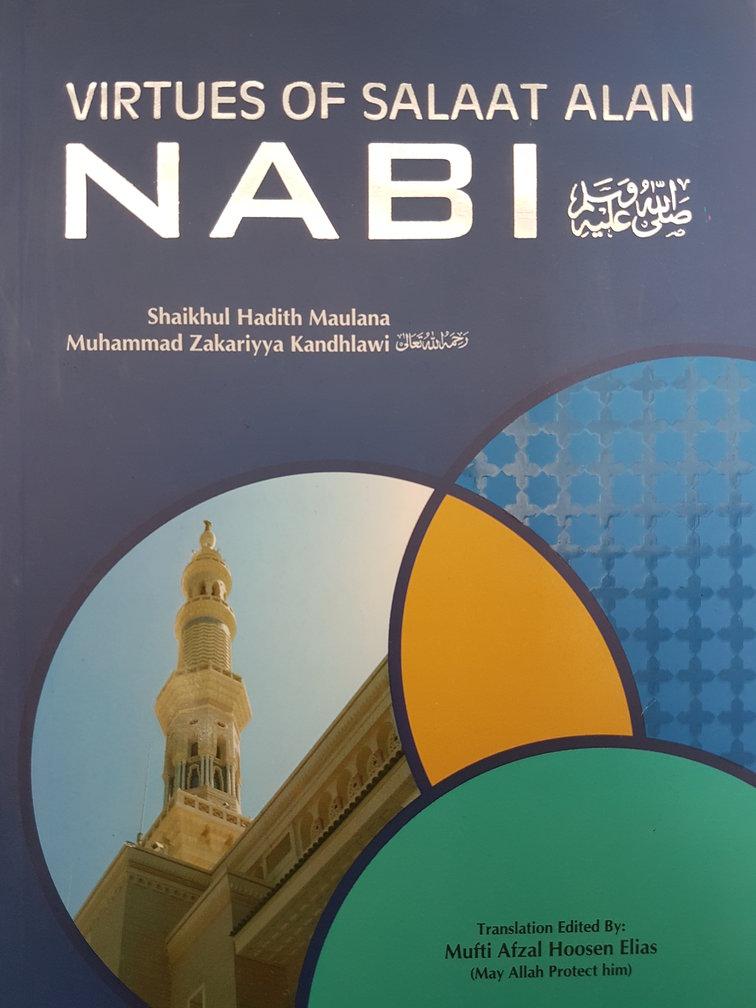 Virtues of Salaat Alan Nabi:Fadhaail Durood By Maulana Zakariyya