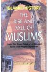 Islamic History: The Rise and Fall of Muslims,.  Saeed Akbarabad